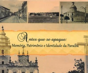 Antes que se apague: Memória, Patrimônio e Identidade da Paraíba